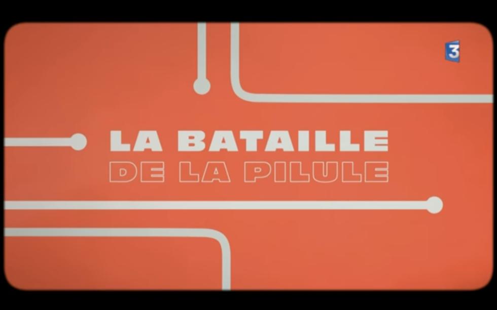 Documentaire la bataille de la pilule france 3