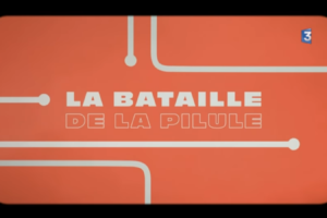 Documentaire la bataille de la pilule france 3